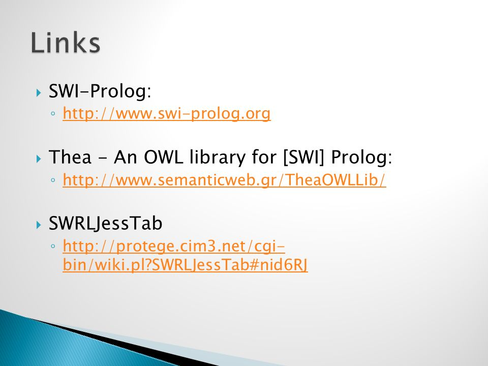 Links SWI-Prolog: Thea - An OWL library for [SWI] Prolog: SWRLJessTab